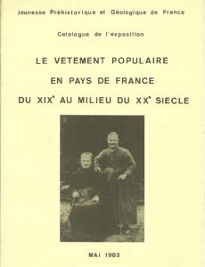 """Catalogue de l'exposition """"Le vêtement populaire en Pays de France"""" - Année 1983"""